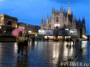 Интересные факты: Милан Милан - одна из столиц моды и деловой центр Европы. Это