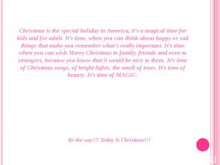 Christmas is the special holiday in America, it's a magical time for kids and fo