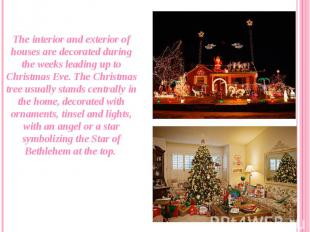 The interior and exterior of houses are decorated during the weeks leading up to