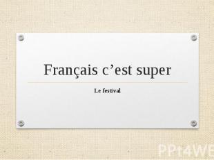 Français c'est super Le festival