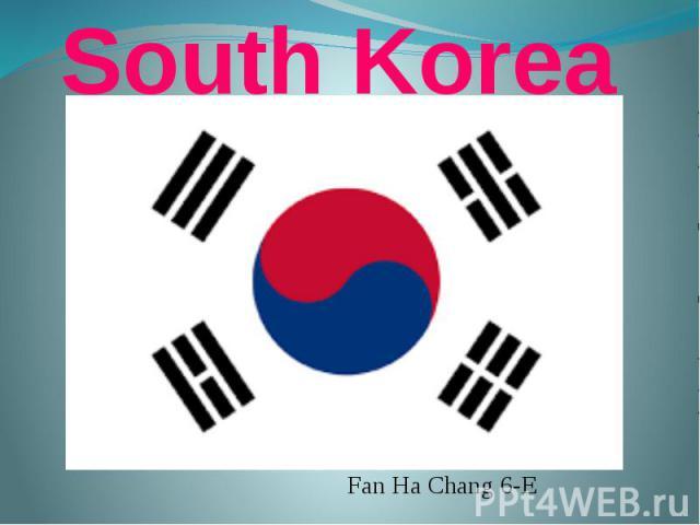 South Korea Fan Ha Chang 6-E