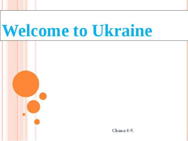 Welcome to Ukraine Chana 6-E