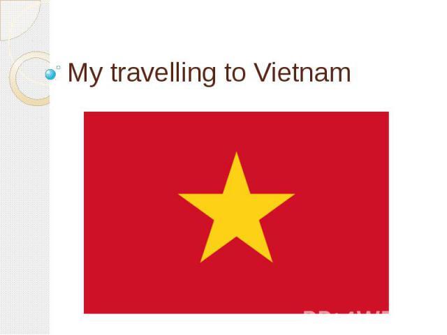 My travelling to Vietnam