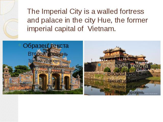 The Imperial City is a walled fortress and palace in the city Hue, the former imperial capital of Vietnam.