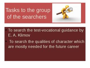 Tasks to the group of the searchers To search the test-vocational guidance by E.