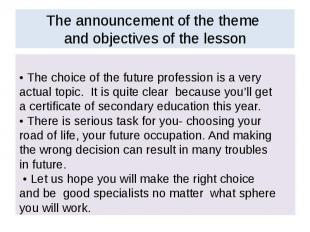 The announcement of the theme and objectives of the lesson