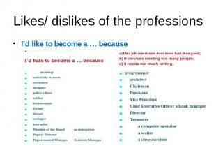 Likes/ dislikes of the professions I'd like to become a … because