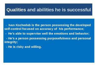 Qualities and abilities he is successful - Ivan Kozhedub is the person possessin