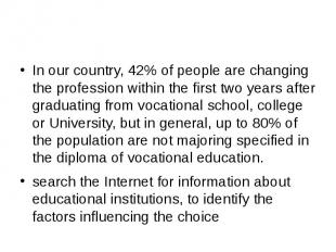 In our country, 42% of people are changing the profession within the first two y