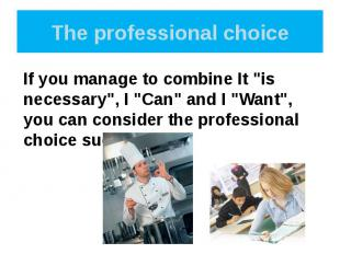The professional choice
