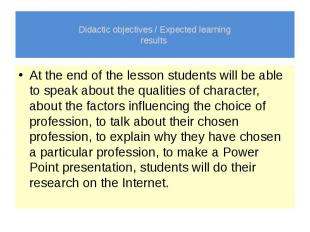 Didactic objectives / Expected learning results At the end of the lesson student