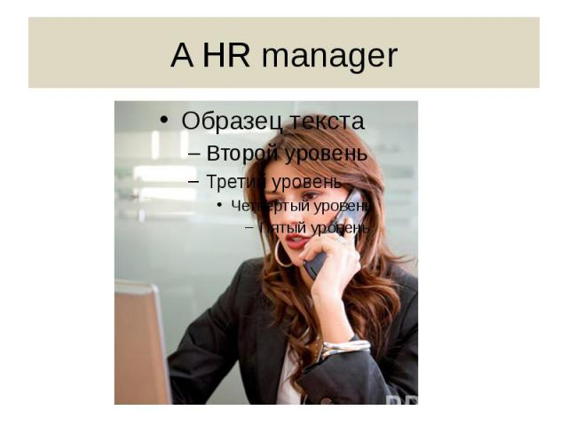 A HR manager