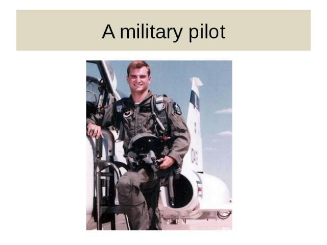 A military pilot