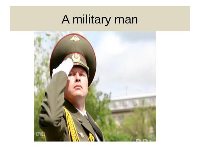 A military man