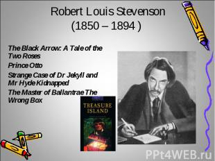 Robert Louis Stevenson(1850 – 1894 ) The Black Arrow: A Tale of the Two Roses Pr