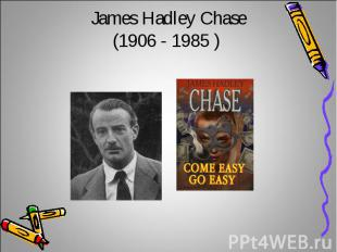James Hadley Chase(1906 - 1985 )