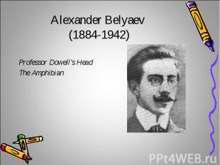 Alexander Belyaev (1884-1942)Professor Dowell's HeadThe Amphibian