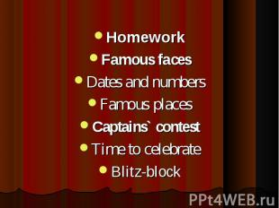 HomeworkFamous facesDates and numbersFamous placesCaptains` contestTime to celeb