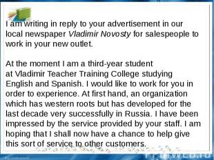 I am writing in reply to your advertisement in our local newspaperVladimir Novo
