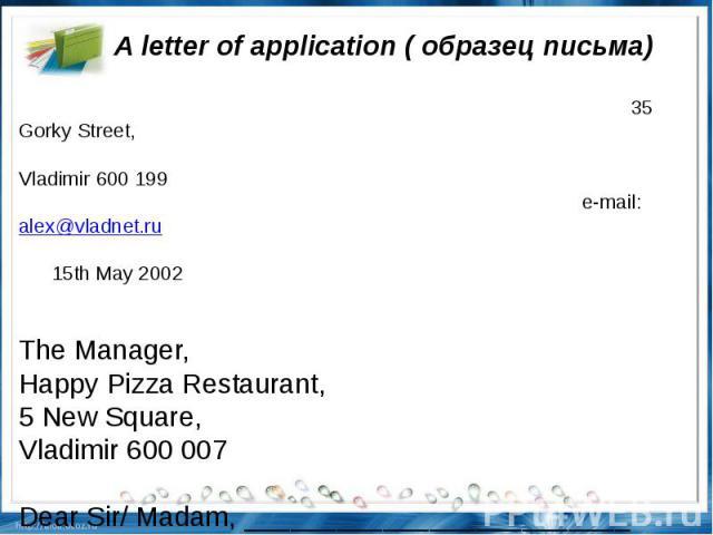 A letter of application (образецписьма) 35 Gorky Street, Vladimir600199 e-mail…