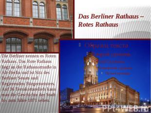 Das Berliner Rathaus – Rotes Rathaus Die Berliner nennen es Roten Rathaus. Das R