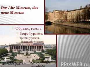 Das Alte Museum, das neue Museum