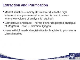 Extraction and Purification Market situation – mainly HID market due to the high