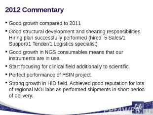 2012 CommentaryGood growth compared to 2011Good structural development and shear