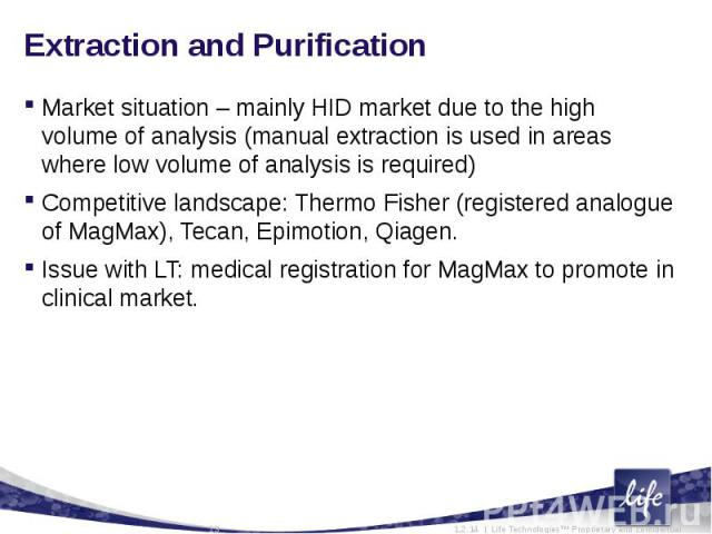 Extraction and Purification Market situation – mainly HID market due to the high volume of analysis (manual extraction is used in areas where low volume of analysis is required)Competitive landscape: Thermo Fisher (registered analogue of MagMax), Te…