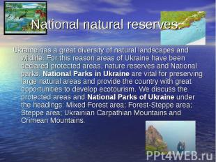 National natural reserves. Ukraine has a great diversity of natural landscapes a