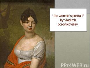 """the woman's portrait"" by vladimir borovikovskiy"