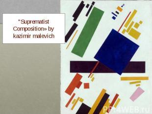 """Suprematist Composition» by kazimir malevich"