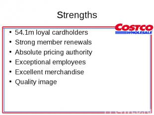 54.1m loyal cardholders 54.1m loyal cardholders Strong member renewals Absolute