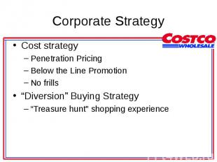 Cost strategy Cost strategy Penetration Pricing Below the Line Promotion No fril