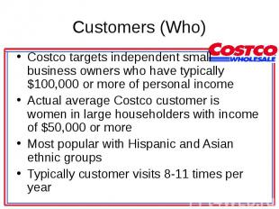 Costco targets independent small business owners who have typically $100,000 or
