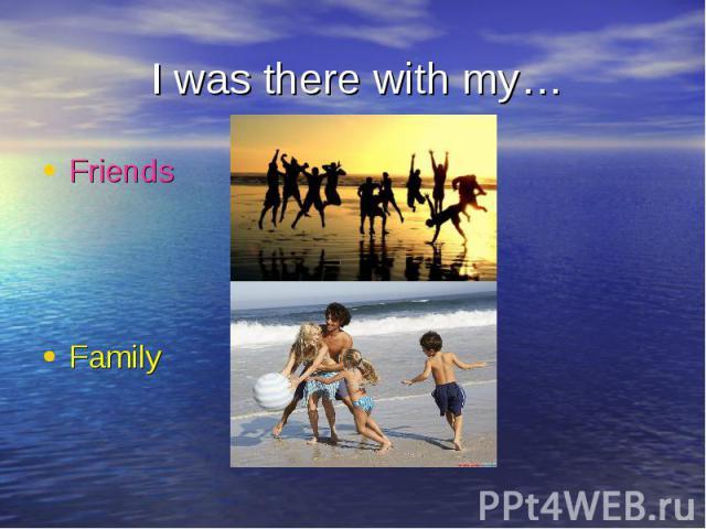 Friends Friends Family