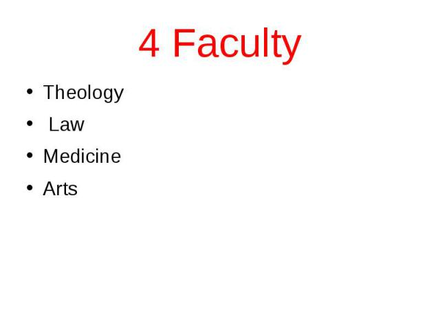 4 Faculty Theology Law Medicine Arts