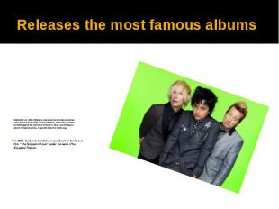 Releases the most famous albums In 2007, the band recorded the soundtrack to the