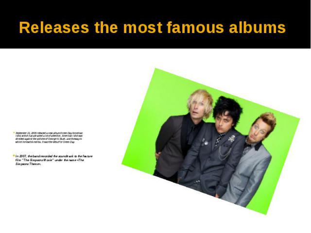 """Releases the most famous albums In 2007, the band recorded the soundtrack to the feature film """"The Simpsons Movie"""" under the name «The Simpsons Theme»."""