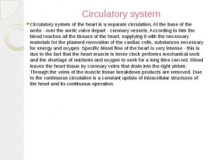 Circulatory system Circulatory system of the heart is a separate circulation. At