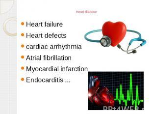 Heart disease Heart failure Heart defects cardiac arrhythmia Atrial fibrillation