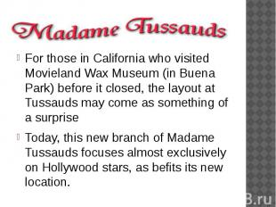 For those in California who visited Movieland Wax Museum (in Buena Park) be