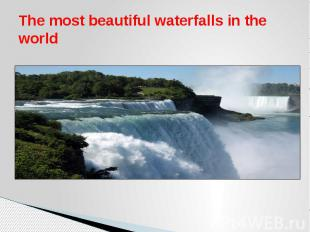 The most beautiful waterfalls in the world