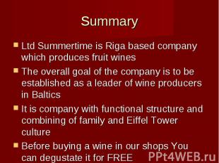 Ltd Summertime is Riga based company which produces fruit winesLtd Summertime is