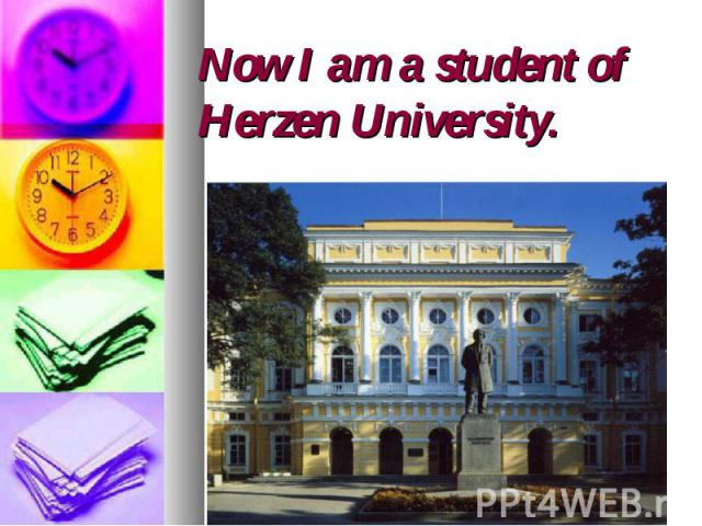 Now I am a student of Herzen University.