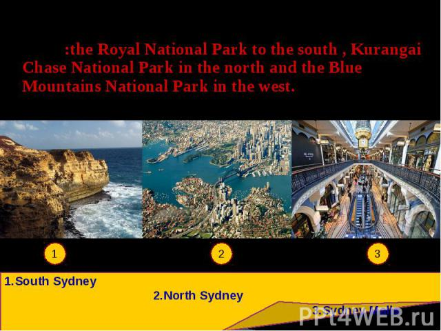 Sydney is a huge city area wise but the city has spread out as far as it can go as it now borders 3 National Parks:the Royal National Park to the south , Kurangai Chase National Park in the north and the Blue Mountains National Park in the west. Syd…