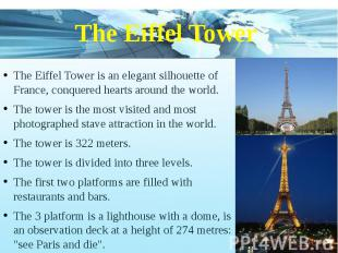 The Eiffel Tower The Eiffel Tower is an elegant silhouette of France, conquered