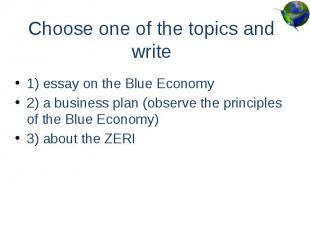 Choose one of the topics and write 1) essay on the Blue Economy 2) a business pl