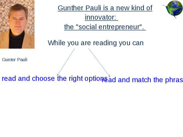 """Gunther Pauli is a new kind of innovator: Gunther Pauli is a new kind of innovator: the """"social entrepreneur""""."""