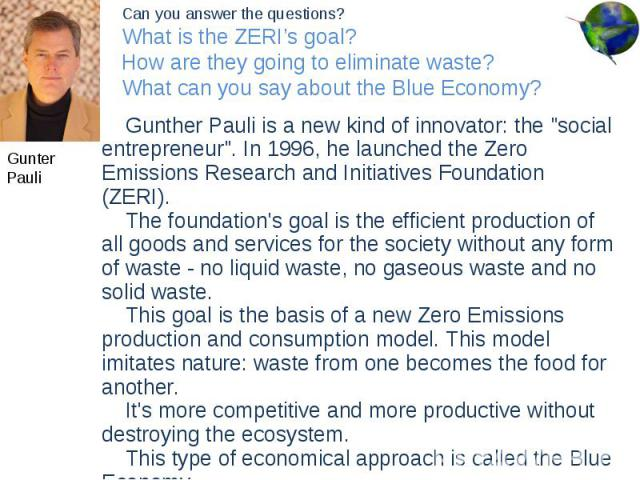 """Gunther Pauli is a new kind of innovator: the """"social entrepreneur"""". In 1996, he launched the Zero Emissions Research and Initiatives Foundation (ZERI). Gunther Pauli is a new kind of innovator: the """"social entrepreneur"""". In 1996…"""